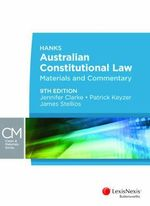 Hanks Australian Constitutional Law : Materials and Commentary - Patrick Keyzer