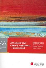 Annotated Civil Liability Legislation - Queensland : 3rd Edition - Richard J. Douglas
