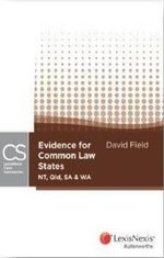 Evidence for Common Law States : LexisNexis Case Summaries - David Field