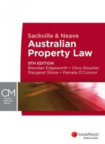 Sackville and Neave Australian Property Law :  9th edition, 2012  - Brendan Edgeworth