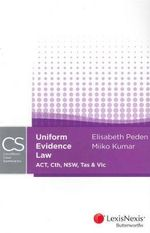 Uniform Evidence Law (ACT, Cth, VIC & TAS) : LexisNexis Case Summaries - Miiko Kumar
