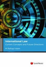 International Law : Current Concepts and Future Directions : 1st Edition - M. Rafiqul Islam