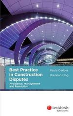 Best Practice in Construction Disputes - Paula Gerber