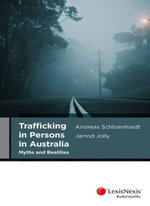 Trafficking in Persons in Australia : Myths and Realities - Andreas Schloenhardt