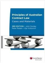 Principles of Australian Contract Law : Cases and Materials - John Gooley