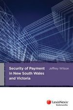 Security of Payment in New South Wales and Victoria - Jeffrey Wilson