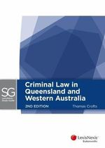 Lexisnexis Study Guide : Criminal Law in Queensland and Western Australia - Thomas Crofts