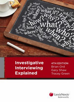 Investigative Interviewing Explained : 4th Edition - B. Ord