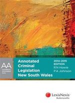 Annotated Criminal Legislation New South Wales 2014-2015 Edition : LexisNexis Annotated Acts - R.N. Howie