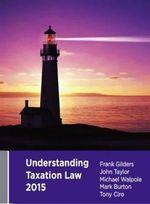Understanding Taxation Law 2015 - Frank Gilders