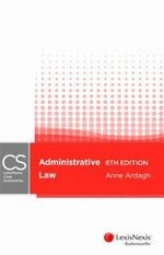 Administrative Law : LexisNexis Case Summaries - Anne Ardagh