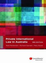Private International Law in Australia, 3rd edition - R Mortensen