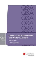 LexisNexis Questions & Answers : Criminal Law in Queensland and Western Australia, 2nd edition - K Burton
