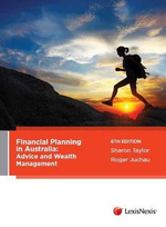 Financial Planning in Australia : Advice and Wealth Management: 6th Edition - Sharon Taylor