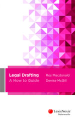 Legal Drafting : A How to Guide - R. MacDonald