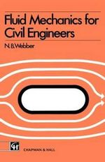 Fluid Mechanics for Civil Engineers :  Si Edition - N.B. Webber