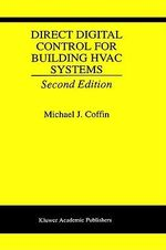 Direct Digital Control for Building HVAC Systems - Michael J. Coffin