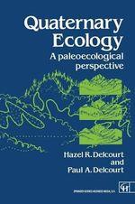 Quaternary Ecology - Paul A. Delcourt