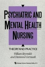 Psychiatric and Mental Health Nursing : Theory and Practice - Desmond Cormack