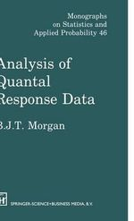 Analysis of Quantal Response Data - Byron J. T. Morgan