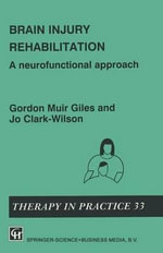 Occupational Therapy for the Brain Injured Adult -  Jo Clark-Wilson