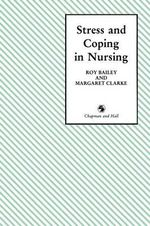Stress and Coping in Nursing - Roy D. Bailey