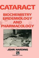 Cataract : Biochemistry, Epidemiology and Pharmacology - John Harding