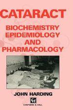 Cataract : Biochemistry, Epidemiology and Pharmacology - John Harding