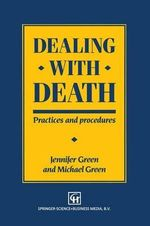 Dealing with Death : Practices and Procedures -  Jennifer Green