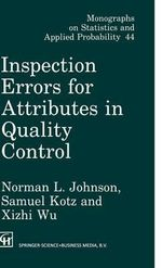 Inspection Errors for Attributes in Quality Control : Chapman & Hall Series in Accounting and Finance - Norman Lloyd Johnson