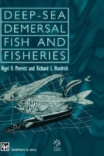 Deep-Sea Demersal Fish and Fisheries : Fish & Fisheries Series - N.R. Merrett