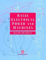 Basic Electrical Power and Machines - David Allan Bradley