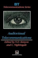 Audiovisual Telecommunications : BT Telecommunications Series - N. Kenyon