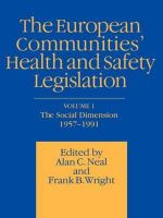 European Communities' Health and Safety Legislation : Mental Health Law and the Limits of Change - Alan C. Neal