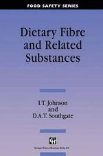 Dietary Fibre and Related Substances - Ian T. Johnson