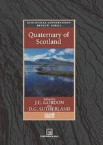 The Quarternary of Scotland : Geological Conservation Review Series (Closed)