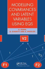 Modelling Covariances and Latent Variables Using EQS : The Death and Commemoration of Edith Cavell - Graham Dunn