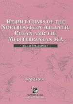 Hermit Crabs of the Northeastern Atlantic Ocean and Mediterranean Sea : An Illustrated Key - R.W. Ingle