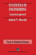 Statistics in Engineering : A Practical Approach - Andrew V. Metcalfe