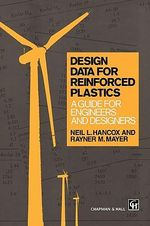 Design Data for Reinforced Plastics : A Guide for Engineers and Designers :  A Guide for Engineers and Designers - Rayner M. Mayer