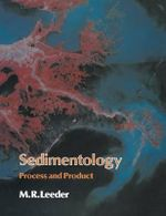 Sedimentology : Process and Product :  Process and Product - Mike R. Leeder