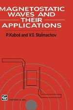 Magnetostatic Waves and Their Application - P. Kabos