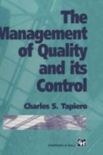 The Management of Quality and its Control : A Tool for Software Product and Process Improvemen... - Charles S. Tapiero