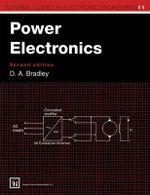 Power Electronics 1995 : Tutorial Guides in Electronic Engineering - David Allan Bradley