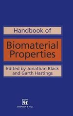 Handbook of Biomaterial Properties : Science, Ethics and Public Policy