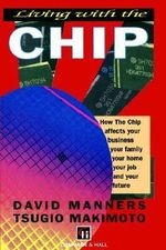 Living with the Chip : The Case of the Semiconductor Industry - David Manners