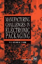 Manufacturing Challenges in Electronic Packaging : Microwave Technology Series