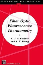 Fiber Optic Fluorescence Thermometry - K.T.V. Grattan