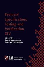 Protocol Specification, Testing and Verification XIV : Chapman & Hall Series in Accounting and Finance