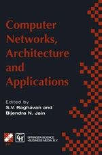 Computer Networks, Architecture and Applications